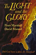 The Light and the Glory by Peter J. Marshall