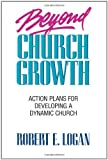 Logan, Robert E.: Beyond Church Growth