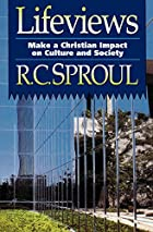 Lifeviews by R. C. Sproul
