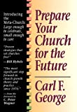 George, Carl F.: Prepare Your Church for the Future