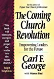 Bird, Warren: Coming Church Revolution, The: Empowering Leaders for the Future