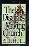 Hull, Bill: The Disciple-Making Church