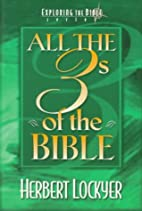 All the 3's of the Bible by Herbert Lockyer