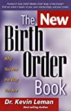 Leman, Kevin: The New Birth Order Book: Why You Are the Way You Are