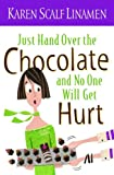 Linamen, Karen Scalf: Just Hand Over the Chocolate and No One Will Get Hurt