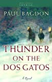 Bagdon, Paul: Thunder on the Dos Gatos