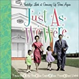 Bence, Evelyn: Just As We Were: A Nostalgic Look at Growing Up Born Again