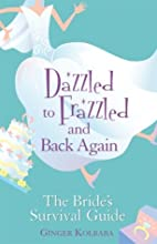 Dazzled to Frazzled and Back Again: A…