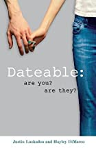Dateable: Are You? Are They? by Justin…