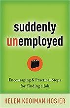 Suddenly Unemployed: Encouraging & Practical…