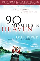 90 Minutes in Heaven: A True Story of Death…
