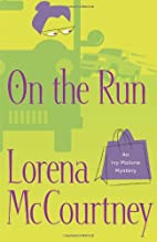 On the Run (Ivy Malone Mysteries, Book 3) by…