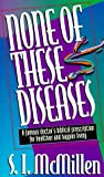 S. I. McMillen: None of these Diseases