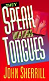 Sherrill, John L.: They Speak With Other Tongues