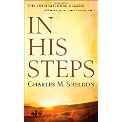an analysis of the novel in his steps by charles sheldon In his steps by charles m sheldon sheldon's novel, although now a century old, is not hard to read, and we want to encourage everyone to read it in any medium or language available.