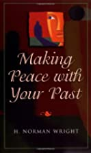 Making Peace with Your Past by H. Norman…