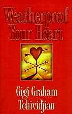Weatherproof Your Heart by Gigi Graham…