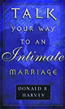 Talk Your Way to an Intimate Marriage by…