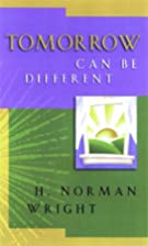 Tomorrow Can Be Different by H. Norman…