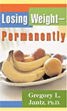 Losing Weight Permanently by Gregory L.…