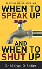 When to Speak Up and When To Shut Up by Dr.…