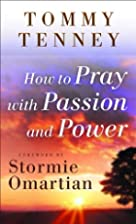 How to Pray with Passion and Power by Tommy…