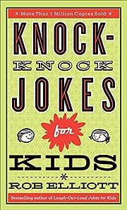 Knock-Knock Jokes for Kids by Rob Elliott