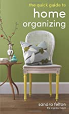The Quick Guide to Home Organizing by Sandra…