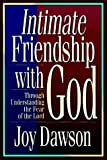 Dawson, Joy: Intimate Friendship With God