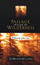 Passage Through the Wilderness: A Journey of…