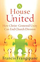 House United, A: How Christ-Centered Unity…