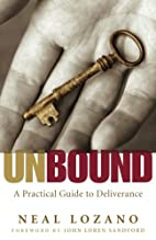 Unbound: A Practical Guide to Deliverance by…