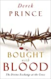 Prince, Derek: Bought with Blood: The Divine Exchange at the Cross
