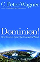 Dominion!: How Kingdom Action Can Change the…