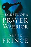 Prince, Derek: Secrets of a Prayer Warrior