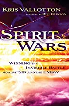 Spirit Wars: Winning the Invisible Battle…