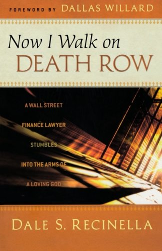 now-i-walk-on-death-row-a-wall-street-finance-lawyer-stumbles-into-the-arms-of-a-loving-god