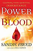 Power in the Blood: Claiming Your Spiritual…