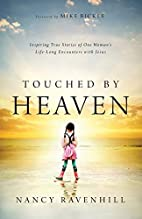 Touched by Heaven: Inspiring True Stories of…