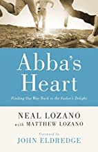 Abba's Heart: Finding Our Way Back to…