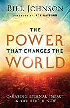 The Power That Changes the World: Creating…