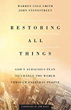 Restoring All Things: God's Audacious…