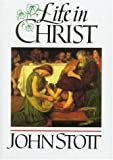 Stott, John: Life in Christ