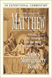 """Boice, James Montgomery: The Gospel of Matthew: The Triumph of the King (Matthew 18-""""28) (Expositional Commentary)"""
