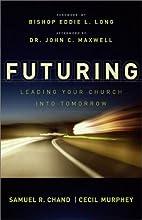 Futuring: Leading Your Church into Tomorrow…