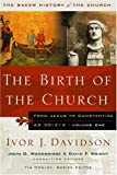 Davidson, Ivor J.: Birth Of The Church: From Jesus to Constantine, 30-312