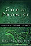 Horton, Mike: God of Promise: Introducing Covenant Theology