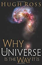 Why the Universe Is the Way It Is by Hugh…