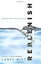 Replenish: Leading from a Healthy Soul by…