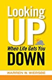 Wiersbe, Warren W.: Looking Up When Life Gets You Down